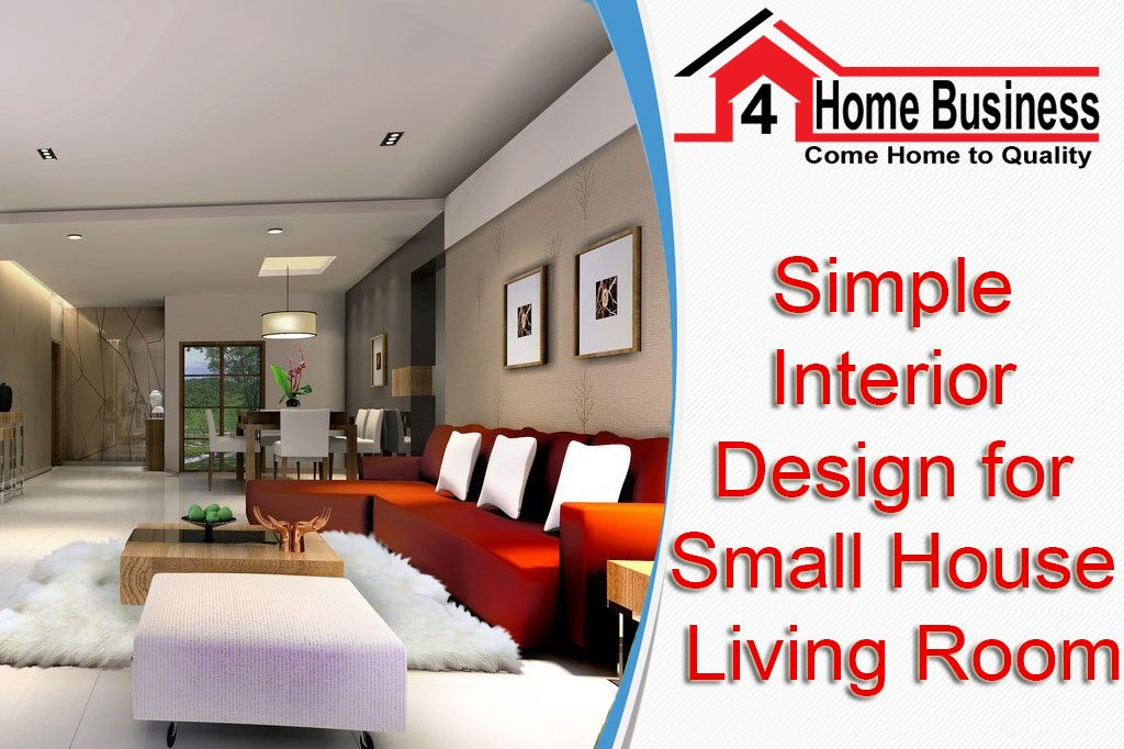 Simple Interior Design For Small House Living Room: U2013 Make Your Home  Beautiful